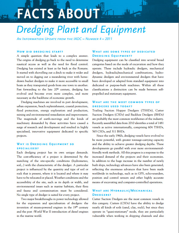 """Facts About Dredging Plant and Equipment"" describes the specialised equipment that has been developed to perform various and specific dredging operations."